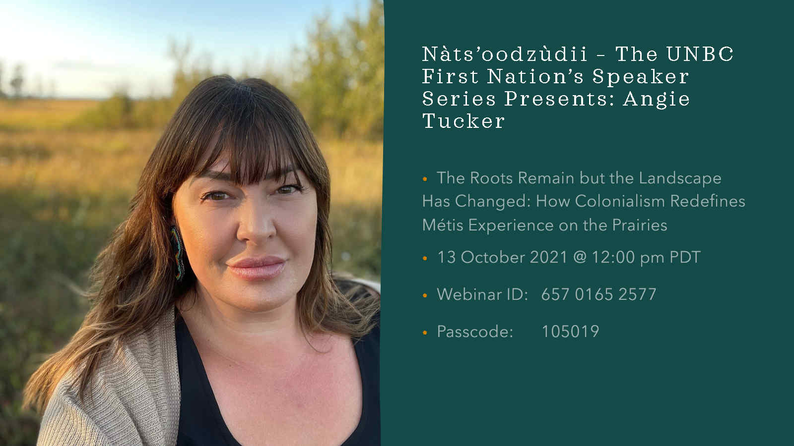 Nàts'oodzàdii – First Nation's Speaker Series Presents: Angie Tucker