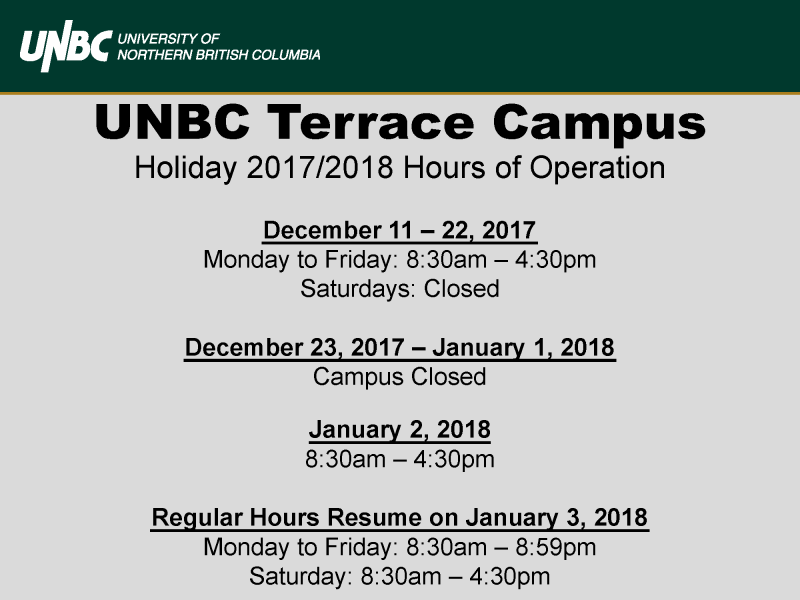 UNBC Terrace Campus - 2017/2018 Holiday Hours