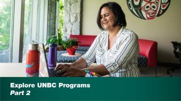 Explore UNBC Programs - Part 2