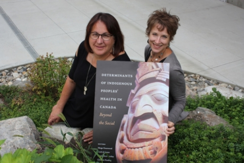 Dr. Margo Greenwood and Dr. Sarah de Leeuw